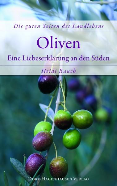 """""""Oliven – Eine Liebeserklärung an den Süden"""""""